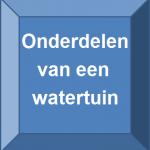 onderdelen watertuin