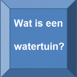 Wat is een watertuin
